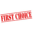 first choice sign or stamp vector image vector image