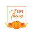 give thanks banner template seasonal poster with vector image vector image