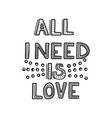 all i need is love vector image