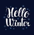 hello winter calligraphy season banner design vector image vector image