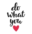 Do what you love poster vector image vector image