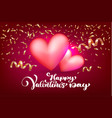 happy valentines day romantic greeting card with vector image vector image