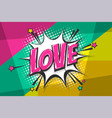 love pop art comic book text speech bubble vector image