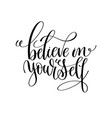 believe in yourself black and white modern brush vector image vector image