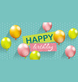 for happy birthday card with balloons vector image