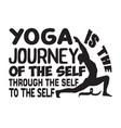 yoga quote yoga journey self vector image vector image
