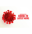 covid19-19 coronavirus latest news and updates vector image vector image