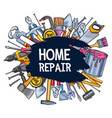 home repair work tools sketch poster vector image vector image