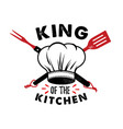 king of the kitchen hand drawn typography poster vector image vector image