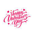 lettering happy valentines day greeting card vector image