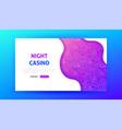night casino landing page vector image vector image