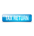 tax return blue square 3d realistic isolated web vector image vector image