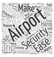 How to Make It through Airport Security with Ease vector image vector image