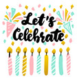 let celebrate handwritten postcard vector image