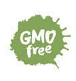 calligraphy gmo free label on a blot vector image