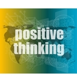 positive thinking on screen - motivation business vector image vector image
