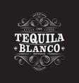 tequila blanco label packaging curl decor vector image vector image