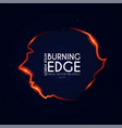 burining ragged edge shining design fire and vector image