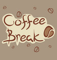 coffee break text vector image