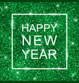 happy new year on green glitter vector image