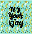 your day lettering concept vector image