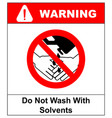 do not wash hands with solvents sign vector image vector image