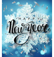 happy new year lettering greeting card for holiday vector image