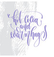 hot cocoa and warm hugs - hand lettering vector image vector image