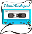 I Love Mixtapes vector image