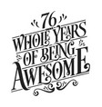 76 whole years being awesome vector image vector image