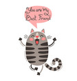 cheerful cat screams you are my best friend vector image vector image