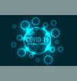 coronavirus covid19-19 pandemic infection vector image vector image