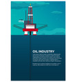 oil platform poster sea oil exploration vector image vector image