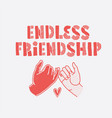 endless friendship lettering for apparel vector image vector image