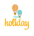 hello holiday two balloon background image vector image