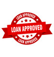 loan approved ribbon loan approved round red sign vector image vector image
