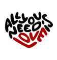 all you need is love in heart shape in vintage vector image
