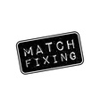 Match Fixing rubber stamp vector image vector image