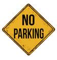 no parking vintage rusty metal sign vector image
