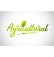 agricultural green leaf word on white background vector image vector image