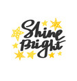 shine bright lettering vector image