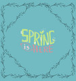 spring is here- inspiring quote abstract vector image vector image