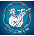 happy columbus day seafarer with telescope vector image vector image