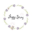 happy spring- inspiring quote with flowers laurel vector image vector image