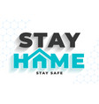 stay home safe message for virus protection vector image