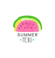 summer menu logo label with watermelon for vector image vector image