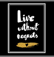 live without regrets hand drawn lettering phrase vector image