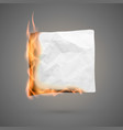 burning piece crumpled paper crumpled empty vector image vector image