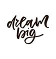 dream big quote vector image vector image
