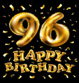 happy birthday 96th celebration gold balloons and vector image vector image